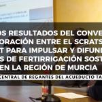 Presentación de los primeros resultados del convenio entre el SCRATS y la UPCT Universidad Politécnica de Cartagena para el estudio y la difusión de técnicas de fertirrigación sostenible en la Región de Murcia.